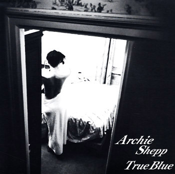 TKCV-35505. Archie Shepp Quartet. True Blue